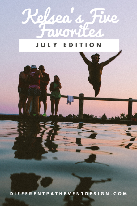 July Five Faves